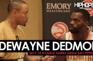 Dewayne Dedmon Talks the 2017-18 NBA Season, Nike's New NBA Apparel, Mentoring John Collins & More During 2017-18 Atlanta Hawks Media Day with HHS1987 (Video)