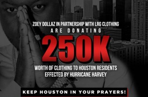 Zoey Dollaz Partners With LRG Clothing For Hurricane Harvey Rescue Project!