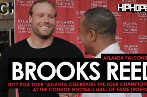 "Atlanta Falcons (LB) Brooks Reed Talks The 2017 Atlanta Falcons Season, Week 3 vs. the Lions, Golfing & More at the 2017 PGA Tour ""Atlanta Celebrates the TOUR Championship"" at the College Football Hall of Fame (Video)"