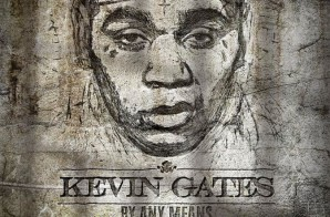 Kevin Gates – By Any Means 2 (Album Stream)