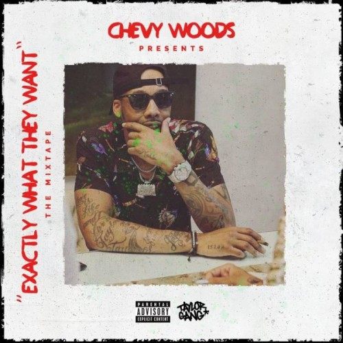 chevy-500x500 Chevy Woods - Exactly What They Want (Mixtape)