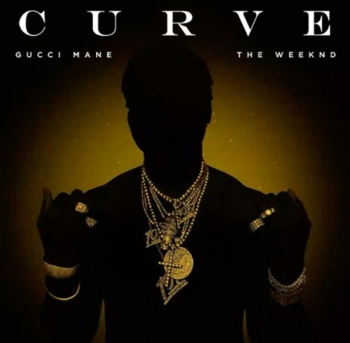 cur-500x489 Gucci Mane x The Weeknd - Curve