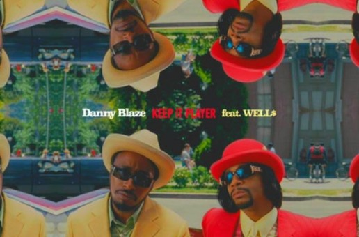 Danny Blaze x Well$ – Keep It Player
