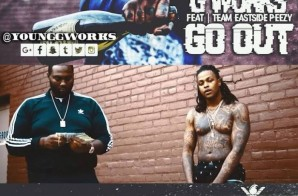 G Works – Go Out Ft. Peezy (Video)