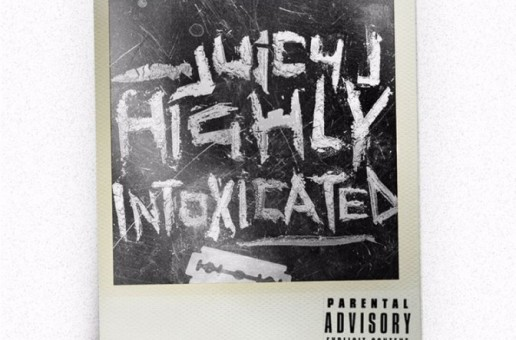 Juicy J – Highly Intoxicated (Mixtape)