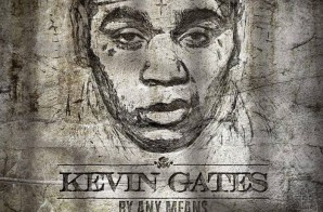 Kevin Gates – Had To