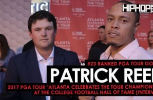 "(#23 Ranked) PGA Tour Golfer Patrick Reed Talks the ""TOUR Championship"", Golfing, the #FedExCup and More at the 2017 PGA Tour ""Atlanta Celebrates the TOUR Championship"" at the College Football Hall of Fame (Video)"
