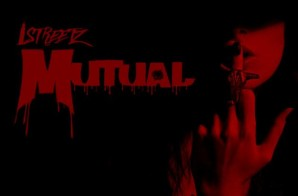 "Chicago's LStreetz Releases ""Mutual"" & Interview w/ DJ Scream on Hoodrich Radio"
