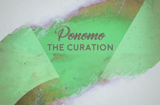 "Ponomo's Album ""The Curation"" Is Here"