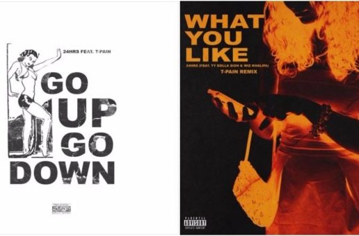 24Hrs x T-Pain – Go Up + What You Like (Remix)