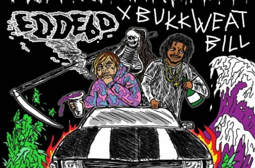 Edde6d x Bukkweatbill – You Don't Want None (Prod. By Lord Raden XCI)