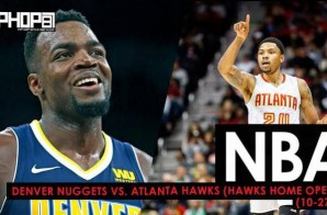Mile High Millsap Spoils The Hawks Home Opener: Denver Nuggets vs. Atlanta Hawks (10-27-17) (Recap)