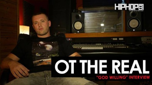 "OT-The-real-god-willing-int-500x279 OT The Real ""God Willing"" Interview & Freestyle (HHS1987 Exclusive)"
