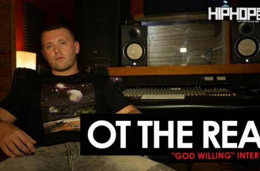 "OT The Real ""God Willing"" Interview & Freestyle (HHS1987 Exclusive)"