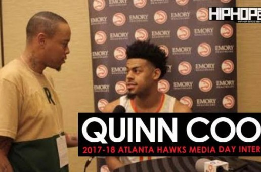 Quinn Cook Talks His NBA Journey, His Pregame Playlist, Top 3 Sneakers To Hoop In, the 2017-18 Atlanta Hawks & More During 2017-18 Atlanta Hawks Media Day with HHS1987 (Video)