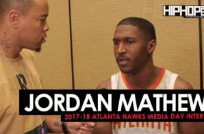 Jordan Mathews Talks His Upcoming Rookie Season, Getting Confused For Buffalo Bills Star Jordan Matthews & More During 2017-18 Atlanta Hawks Media Day with HHS1987 (Video)