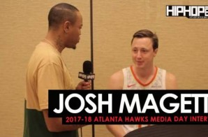 Josh Magette Talks His NBA Journey, the 2017-18 Atlanta Hawks & More During 2017-18 Atlanta Hawks Media Day with HHS1987 (Video)