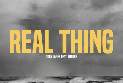Tory Lanez – Real Thing Ft. Future
