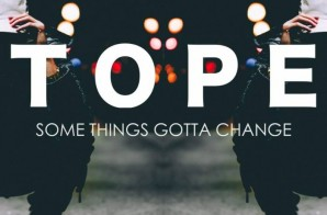 TOPE – Some Things Gotta Change (EP)