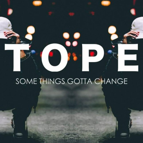 tope-500x500 TOPE - Some Things Gotta Change (EP)