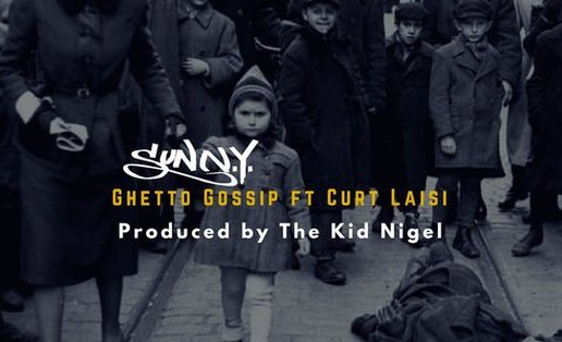 SunN.Y. x Curt Laisi – Ghetto Gossip (Video)