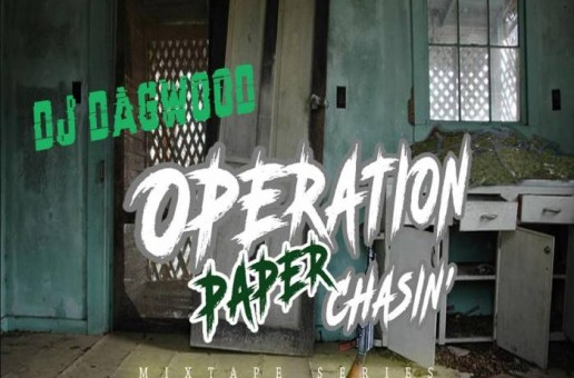 "DJ Dagwood releases ""Operation Paper Chasin"" Mixtape Series"