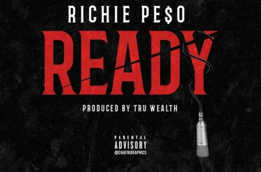Richie Pe$o – Ready (Prod. by Tru Wealth)