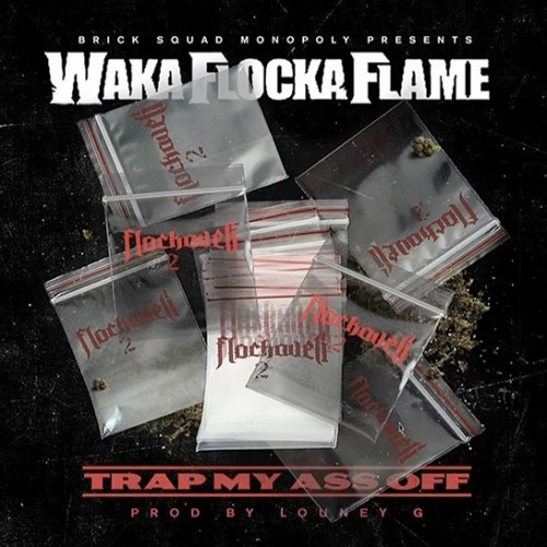 waka-flocka-trap-ass-off-500x500 Waka Flocka - Trap My Ass Off