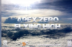 Apex Zero – Flying High (Video)