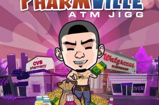 ATM Jigg – Pharmville (Mixtape)
