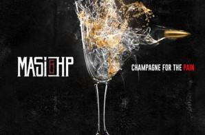 Masi & HP – Champagne For The Pain (Album Stream)