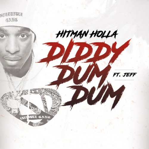 Hitman Holla – Diddy Dum Dum Ft. Jeff