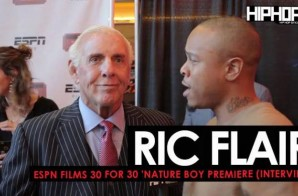 Ric Flair Talks His Favorite Wrestling Memories, 'Nature Boy', Super Bowl 52 , the Four Horsemen & More (ESPN Films 30 for 30 'Nature Boy Premiere) (Video)