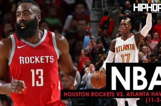 True To Atlanta: Houston Rockets vs. Atlanta Hawks (11-3-17) (Recap)