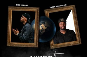 Tate Kobang – A Hunnid T's Ft. West Side Goldie
