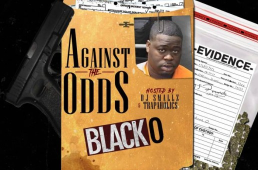 Black O – Against The Odds (Mixtape)