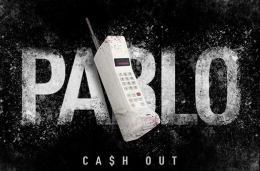 Ca$h Out – Pablo