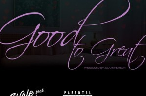 Wale – Good to Great Ft. Phil Ade