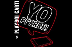 Pierre Bourne  – Yo Pi'erre Ft. Playboi Carti