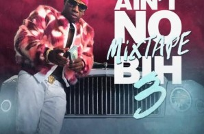 Plies – Ain't No Mixtape Bih 3 (Mixtape)