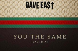 Dave East – You The Same (East Mix)