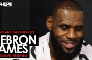 Lebron James Talks Guarding Dennis Schroder, Kevin Love's Impact at Center, the Cavs Winning Streak & More (Hawks vs. Cavs Postgame Interview) (Video)