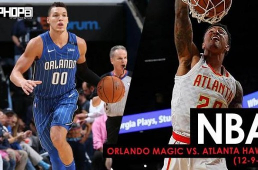 Hawks Take Orlando On a Magic Carpet Ride: Orlando Magic vs. Atlanta Hawks (12-9-17) (Recap)