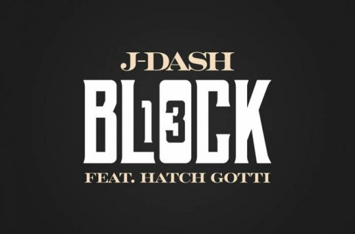 J Dash – Block 13 Ft. Hatch Gotti (Video)