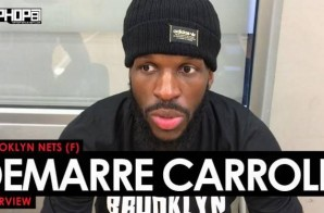 Brooklyn Nets Star DeMarre Carroll Talks the 2017-18 NBA Season, Missouri Freshman Micheal Porter Jr,His Favorite Sneakers On & Off Court & More with Terrell Thomas (Video)