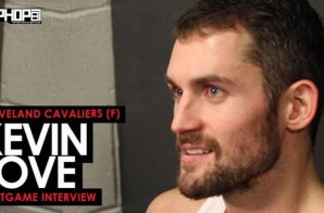 Cleveland Cavs Star Kevin Love Talks The Cavs Recent Winning Streak & More (Video)