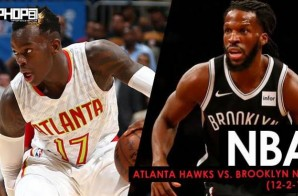 ATL We Go Hard: Atlanta Hawks vs. Brooklyn Nets (12-2-17) (Recap)