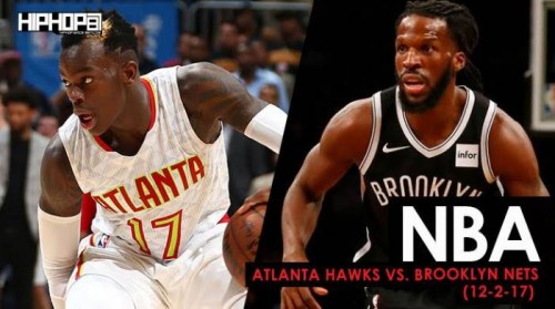 nets-dec-2nd-500x279 ATL We Go Hard: Atlanta Hawks vs. Brooklyn Nets (12-2-17) (Recap)