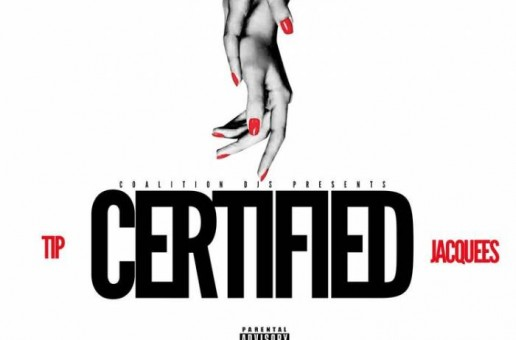 T.I. – Certified Ft. Jacquees