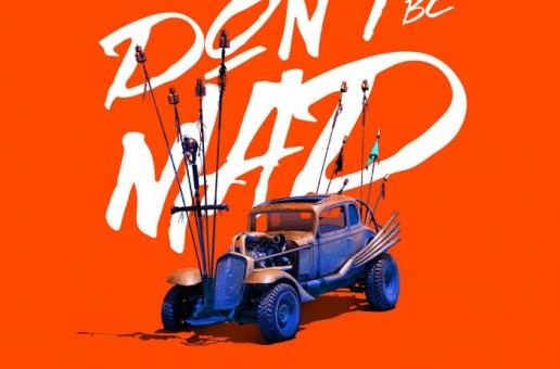 Fade – Don't Be Mad ft. Sir Michael Rocks